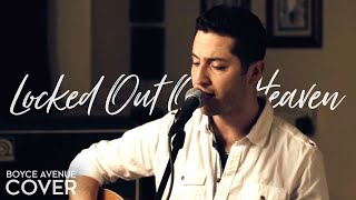 Locked Out Of Heaven - Bruno Mars (Boyce Avenue acoustic cover) on Spotify & Apple