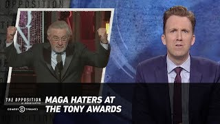 MAGA Haters at the Tony Awards - The Opposition w/ Jordan Klepper