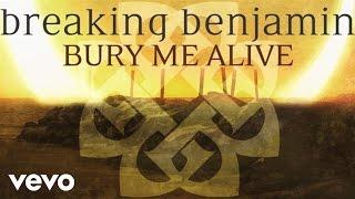 Breaking Benjamin - Bury Me Alive (Audio Only)
