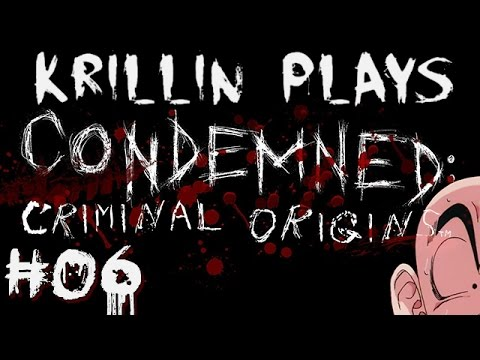 Krillin Plays: Condemned  - 6 - Come Out and Play