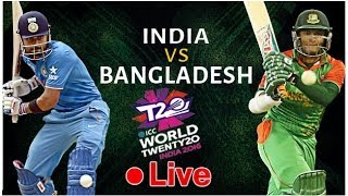 Live  Cricket - India vs Bangladesh  ll ICC WORLD CUP T20