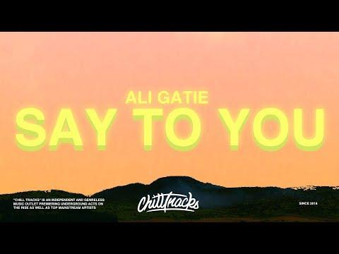 Ali Gatie – Say To You Lyrics