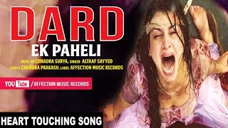 DARD EK PAHELI | ALTAAF SAYYED LATEST SAD SONG 2017 | HEART TOUCHING SONG | AFFECTION MUSIC RECORDS