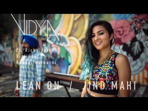 Major Lazer Lean On Jind Mahi Vidya Mashup Cover ft Ricky Jatt Raashi Kulkarni Raginder Momi