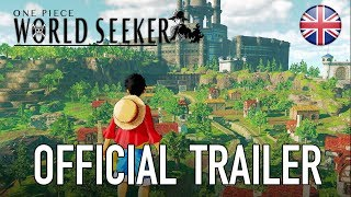 One Piece World Seeker - Official Trailer (English)