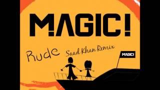 Magic!-  Rude(Saad Khan Remix)