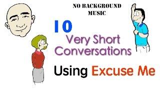 Excuse Me | 10 Very Short Conversations | English Speaking Practice | ESL | EFL | ELL