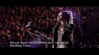 L'Arc~en~Ciel Blurry Eyes  LIVEMIX