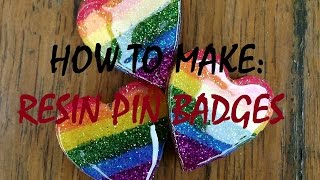 How To Make | Resin Pin Badges