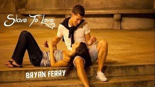Slave to love  - Bryan Ferry (tradução) HD