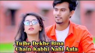 tujhe dekhe bina chain kabhi bhi nahi aata new WhatsApp status 2018