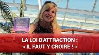 La loi d'attraction : « Il faut y croire ! » par Stéphanie Milot