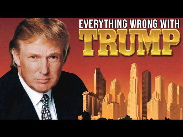 Everything Wrong With Donald Trump