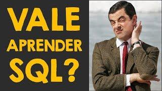 VALE a pena APRENDER SQL?