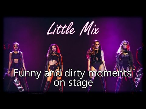Little Mix - Funny and dirty moments ON STAGE |Part one|