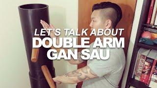 Practice Wing Chun #063 - Let's Talk About Double Arm Gan Sau