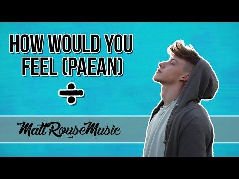 How Would You Feel (Paean)   Ed Sheeran   Cover   MattRouseMusic
