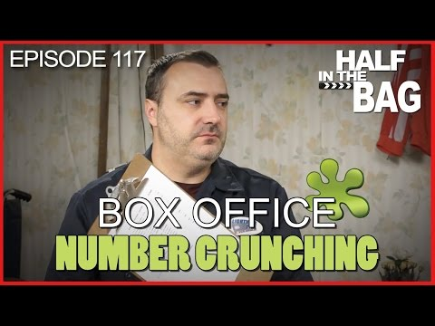 Half in the Bag Episode 117 Box Office Number Crunching