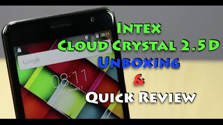 Intex Cloud Crystal 2.5D Unboxing, Review, Camera and Features