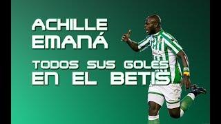 Achille Emaná - Todos sus goles en el Betis