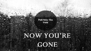 Fall into the void: Now you're gone