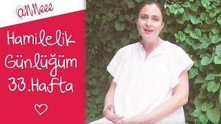 Hamilelik Günlüğüm | 33.Hafta