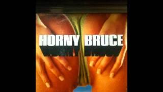 Horny Bruce -- The Way It Isn't