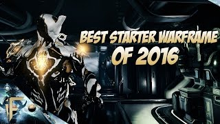 Warframe : The best Starter Warframe for 2016