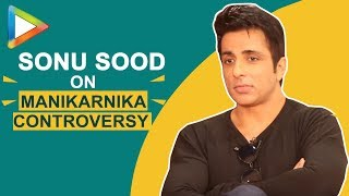 Sonu Sood finally BREAKS Silence on why he was forced to leave Manikarnika