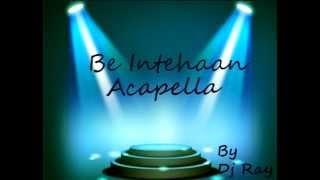 Be Intehaan - Race 2 (Acapella) [FREE DOWNLOAD LINK IN THE DESCRIPTION]
