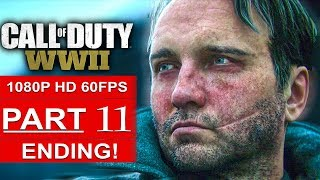 CALL OF DUTY WW2 ENDING Gameplay Walkthrough Part 11 Campaign [1080p HD 60FPS PS4 PRO] No Commentary