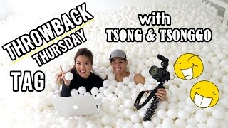 Throwback Thursday TAG (with Vlogger Wil Dasovich/Tsong and Tsonggo) - saytioco