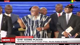 Chinese police band suprises prez Akufo-Addo with his favourite 'Oye' song