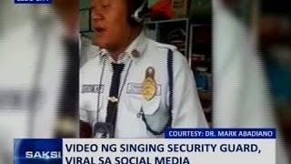 SAKSI: Video ng singing security guard, viral sa social media