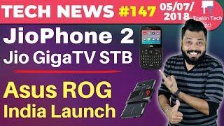 JioPhone 2, Jio Fiber, Jio Giga TV, Smart Home, ASUS ROG Phone, BSNL Wings, WhatsApp Update-TTN#147