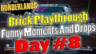 Borderlands | Brick Playthrough Funny Moments And Drops | Day #8