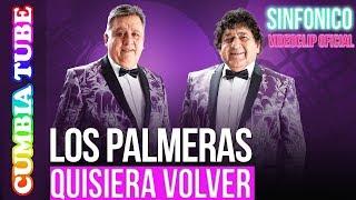 Los Palmeras - Quisiera Volver | Sinfónico | Audio y Video Remasterizado Full HD | Cumbia Tube