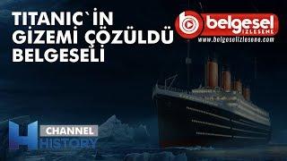 Titanik'in Gizemi Çözüldü 100.Yıl Belgeseli - Türkçe Dublaj