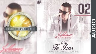 J Alvarez - No te irás   Track 02 [Audio]