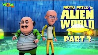 Motu Patlu in Alien World -Movie -Part 03| Movie Mania - 1 Movie Everyday | Wowkidz
