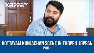 Mammootty about Kottayam Kunjachan Scene - The Joppan Journals - I Personally - Kappa TV
