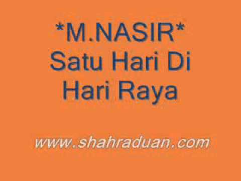 Lagu Raya M. Nasir Satu Hari Di Hari Raya.