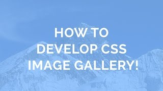 How to develop CSS Image Gallery!