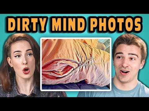 10 PHOTOS THAT PROVE YOU HAVE A DIRTY MIND 2 w ADULTS React