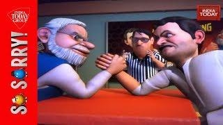 So Sorry | Modi Vs Rahul Arm Wrestling