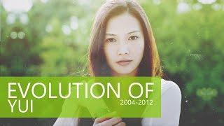 EVOLUTION OF YUI (2004-2012)