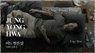 Jung Yong Hwa (CN BLUE) - One Fine Day Lip Ver. MV HD k-pop [german Sub]