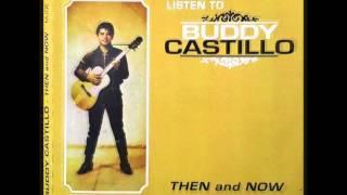 Buddy Castillo   Im a Poor Boy