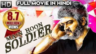 Main Hoon SOLDIER (2018) Latest South Indian Full Hindi Dubbed Movie |Ajith| New Released 2018 Movie
