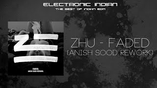 Zhu - Faded (Anish Sood Rework) [FREE DOWNLOAD!]